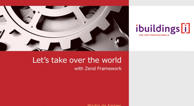 Let's take over the world with Zend Framework (Dutch PHP Conference 2011)