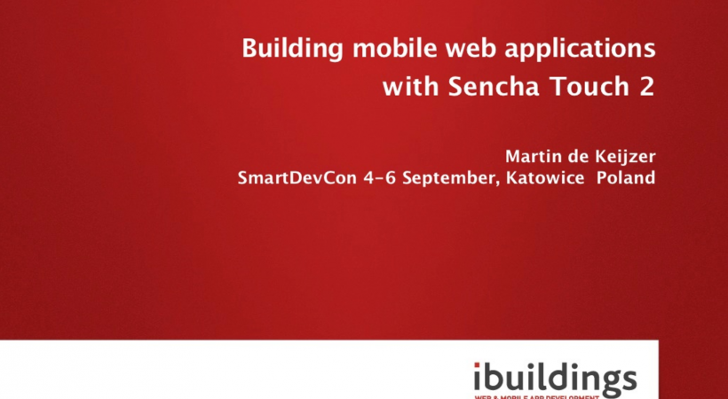 Building mobile web applications with Sencha Touch 2 – Version 2 (SmartDevCon)