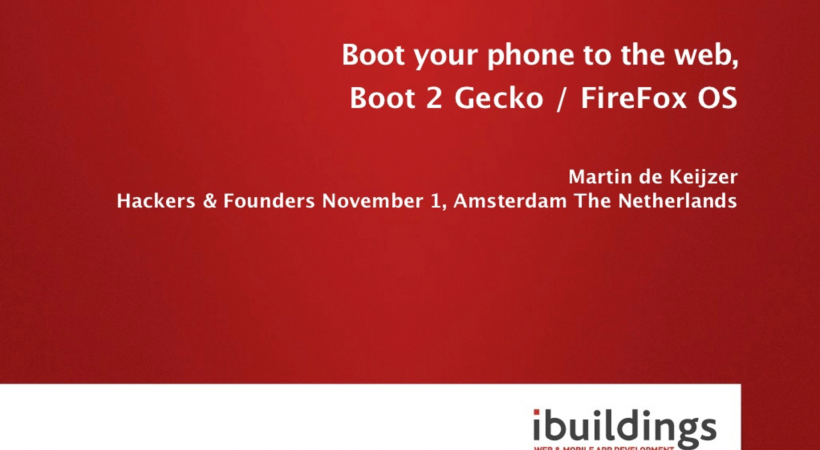 Boot your phone to the web, Boot 2 Gecko / Firefox OS (V2, Hackers and Founders)