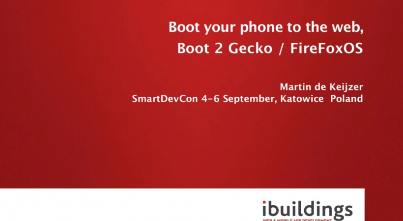 Boot your phone to the web, Boot 2 Gecko / Firefox OS (SmartDevCon)