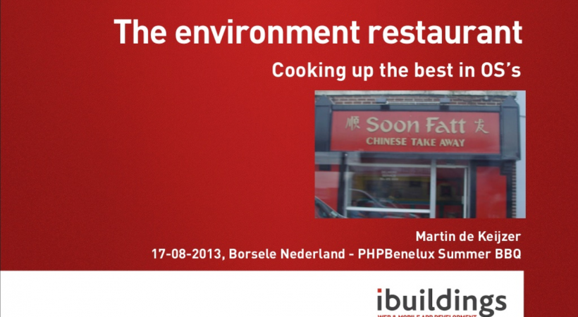 The environment restaurant. Cooking up the best in OS's (PHPBenelux Summer BBQ)